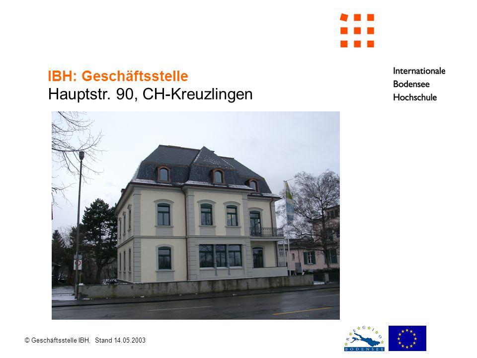 © Geschäftsstelle IBH, Stand 14.05.2003 IBH: Geschäftsstelle Hauptstr. 90, CH-Kreuzlingen