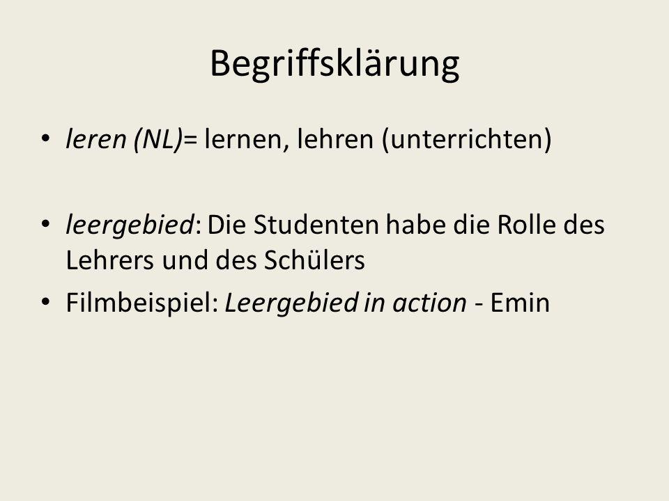 Begriffsklärung leren (NL)= lernen, lehren (unterrichten) leergebied: Die Studenten habe die Rolle des Lehrers und des Schülers Filmbeispiel: Leergebied in action - Emin