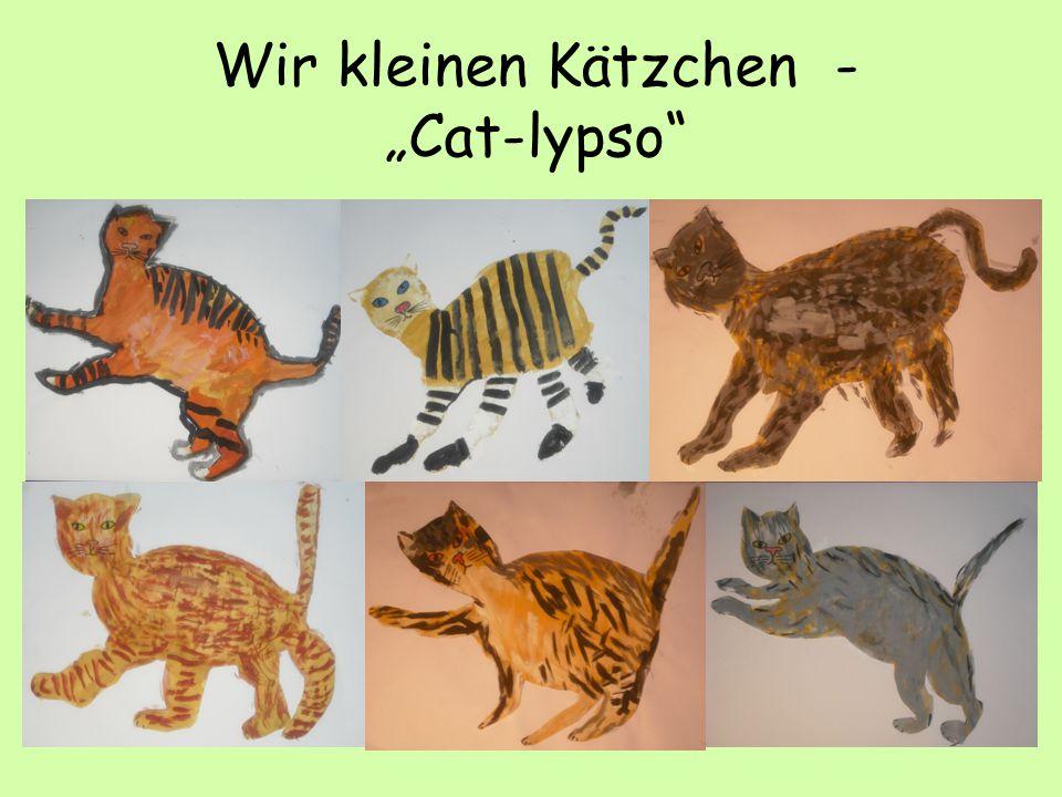 """Wir kleinen Kätzchen - """"Cat-lypso"""