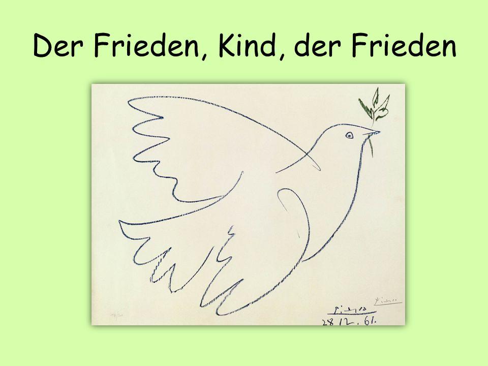 Der Frieden, Kind, der Frieden