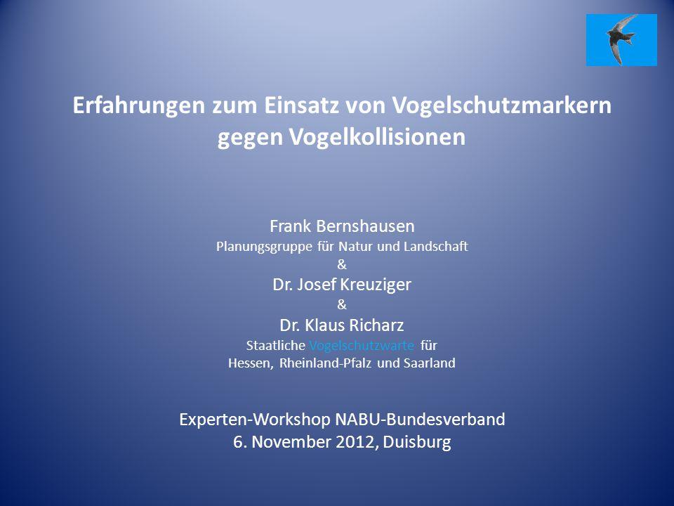 Erfahrungen zum Einsatz von Vogelschutzmarkern gegen Vogelkollisionen Frank Bernshausen Planungsgruppe für Natur und Landschaft & Dr.