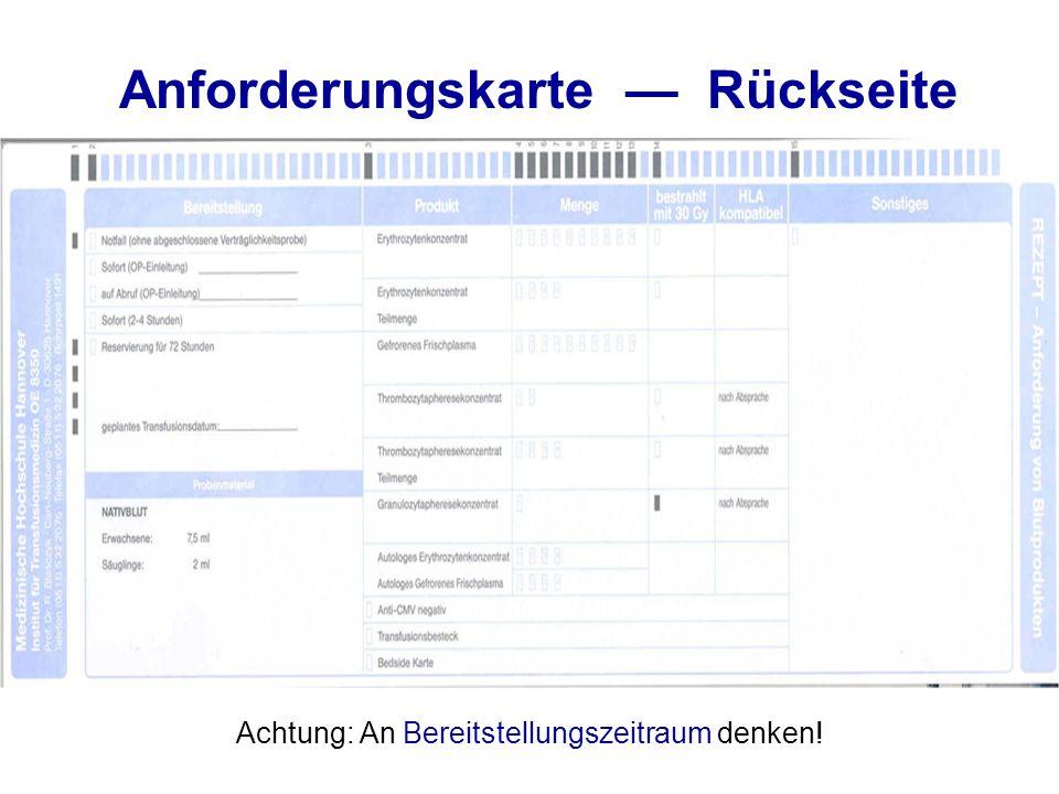 Anforderungskarte — Rückseite Achtung: An Bereitstellungszeitraum denken!