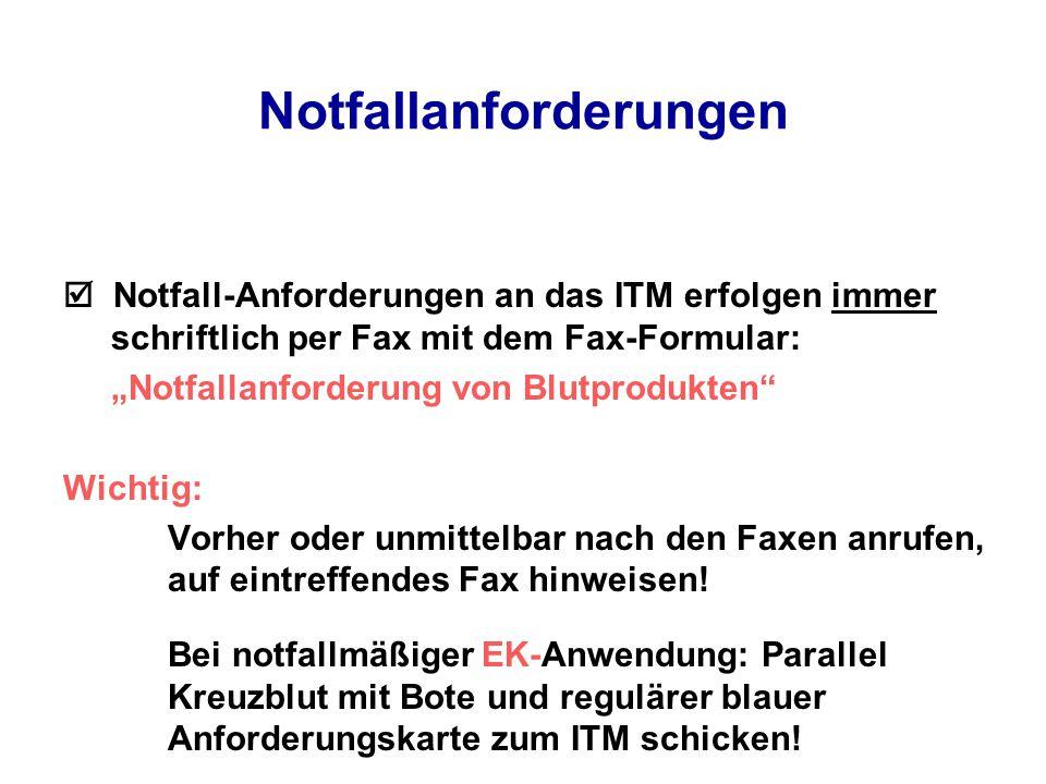 """Notfallanforderungen  Notfall-Anforderungen an das ITM erfolgen immer schriftlich per Fax mit dem Fax-Formular: """"Notfallanforderung von Blutprodukten Wichtig: Vorher oder unmittelbar nach den Faxen anrufen, auf eintreffendes Fax hinweisen."""
