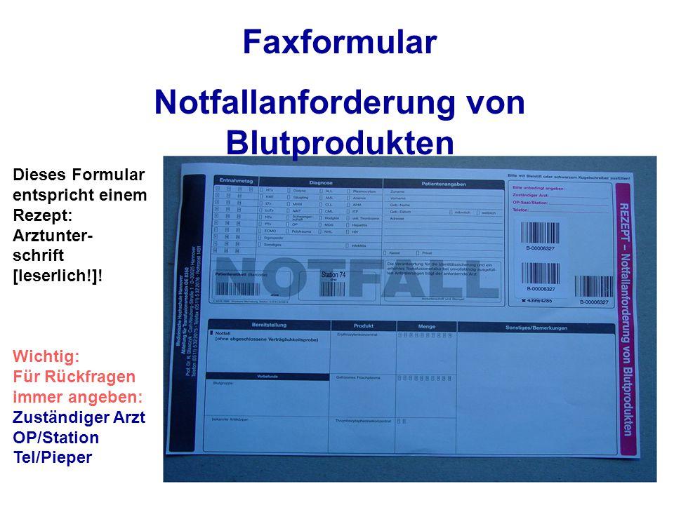 Faxformular Notfallanforderung von Blutprodukten Dieses Formular entspricht einem Rezept: Arztunter- schrift [leserlich!].