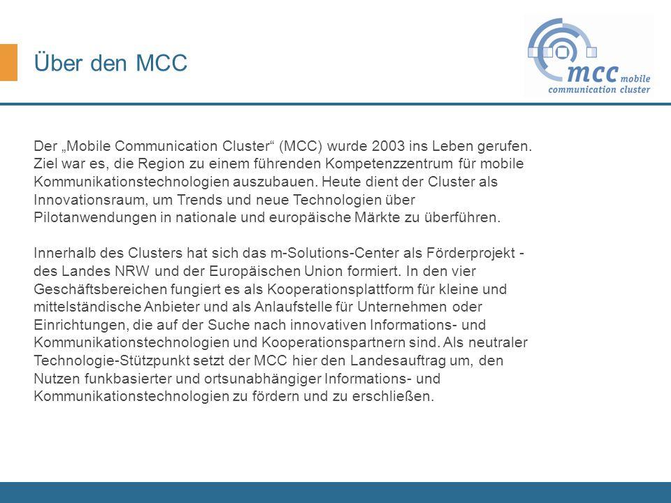 "Über den MCC Der ""Mobile Communication Cluster (MCC) wurde 2003 ins Leben gerufen."