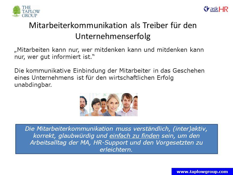 """www.taplowgroup.com Mitarbeiterkommunikation als Treiber für den Unternehmenserfolg """"Mitarbeiten kann nur, wer mitdenken kann und mitdenken kann nur, wer gut informiert ist. Die kommunikative Einbindung der Mitarbeiter in das Geschehen eines Unternehmens ist für den wirtschaftlichen Erfolg unabdingbar."""