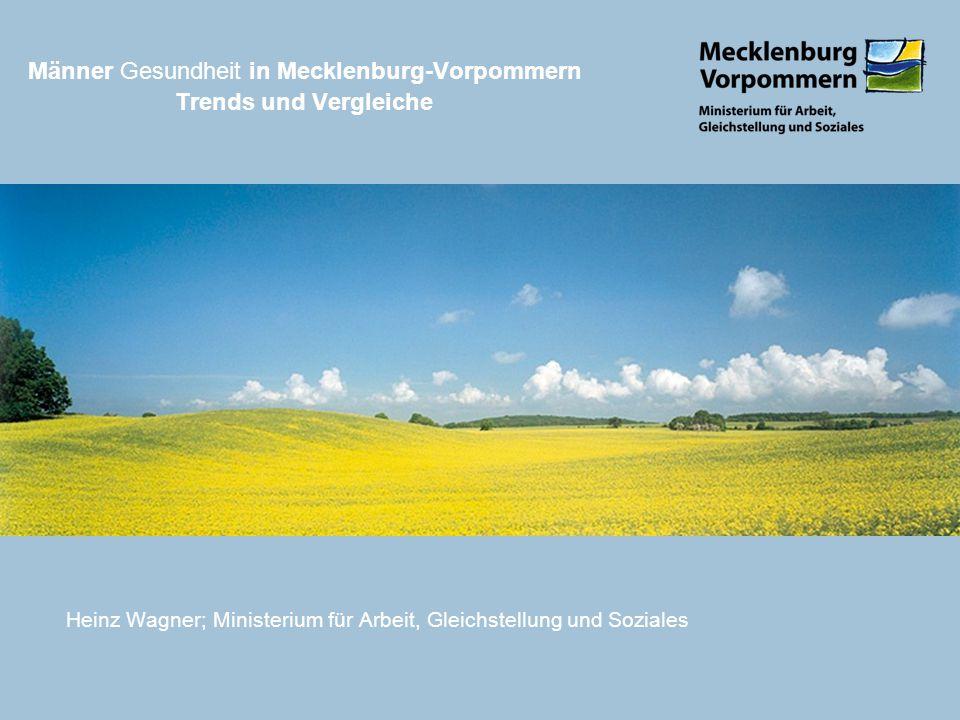 Männer Gesundheit in Mecklenburg-Vorpommern Trends und Vergleiche Heinz Wagner; Ministerium für Arbeit, Gleichstellung und Soziales