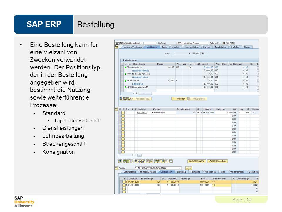 SAP ERP Seite 5-29 Bestellung  Eine Bestellung kann für eine Vielzahl von Zwecken verwendet werden. Der Positionstyp, der in der Bestellung angegeben