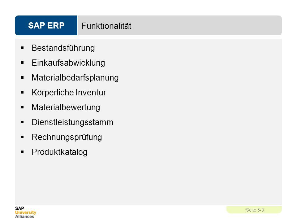SAP ERP Seite 5-3 Funktionalität  Bestandsführung  Einkaufsabwicklung  Materialbedarfsplanung  Körperliche Inventur  Materialbewertung  Dienstle