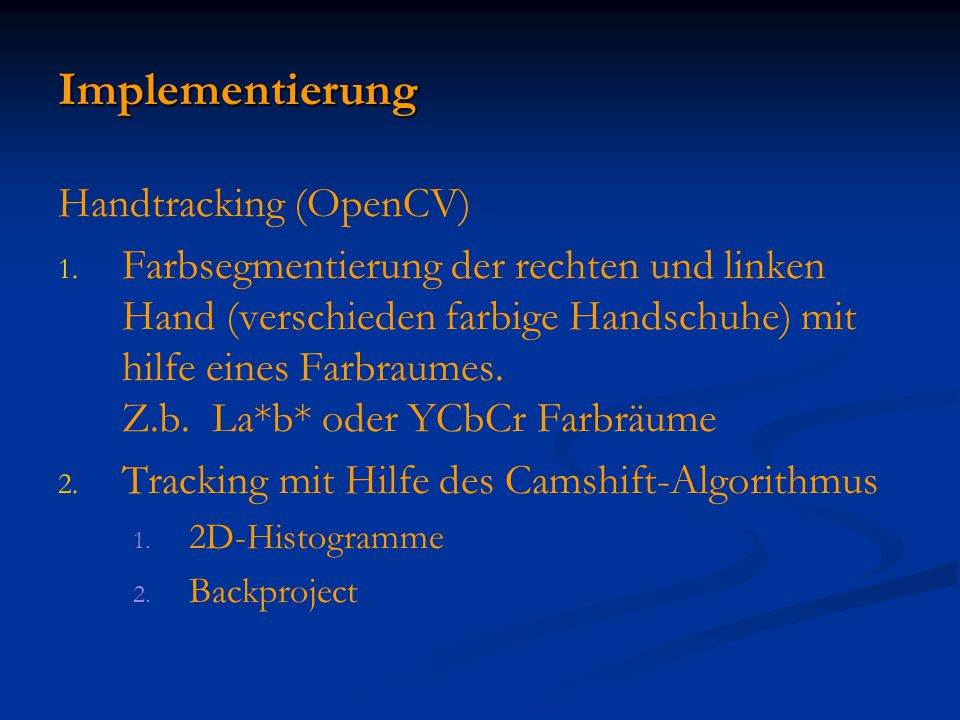Implementierung Handtracking (OpenCV) 1. 1.