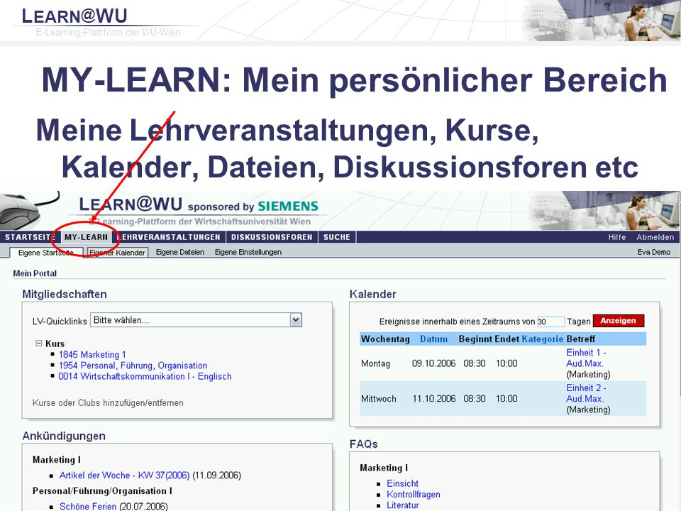 L EARN @ WU E-Learning-Plattform der WU-Wien Rainer Baier Institut für Wirtschaftspädagogik 7 MY-LEARN: Mein persönlicher Bereich Meine Lehrveranstalt