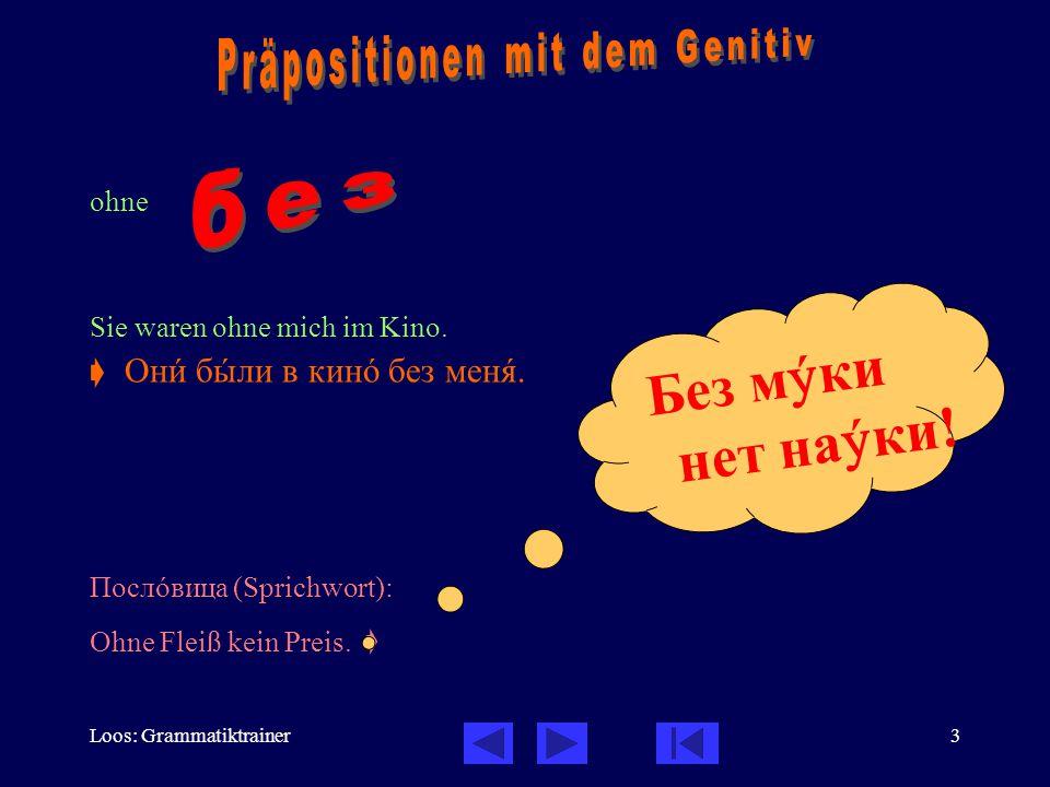 Loos: Grammatiktrainer14 zu Sie gingen zu Swetlana Petrowna.