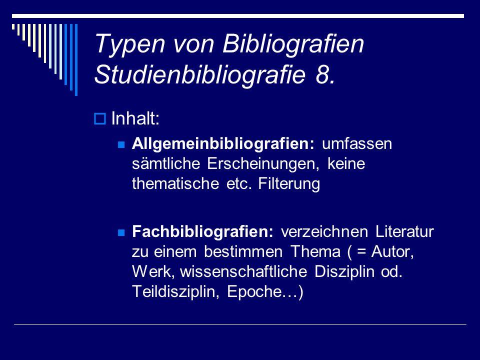 Typen von Bibliografien Studienbibliografie 8.