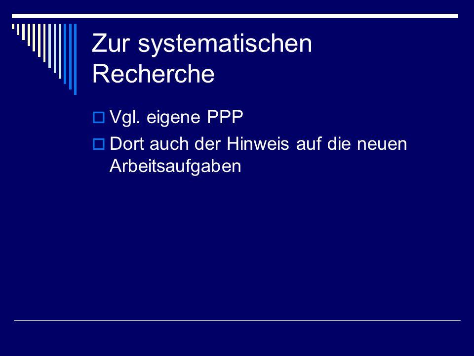 Zur systematischen Recherche  Vgl.