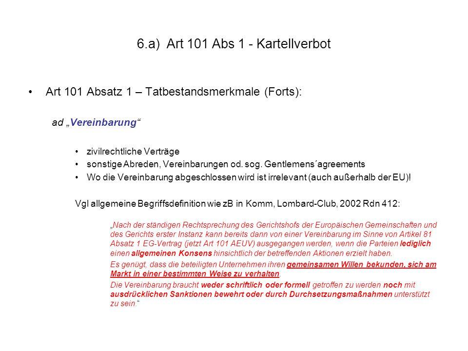 """6.a) Art 101 Abs 1 - Kartellverbot Art 101 Absatz 1 – Tatbestandsmerkmale (Forts): ad """"Vereinbarung"""" zivilrechtliche Verträge sonstige Abreden, Verein"""