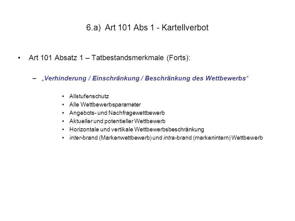 """6.a) Art 101 Abs 1 - Kartellverbot Art 101 Absatz 1 – Tatbestandsmerkmale (Forts): –""""Verhinderung / Einschränkung / Beschränkung des Wettbewerbs"""" Alls"""