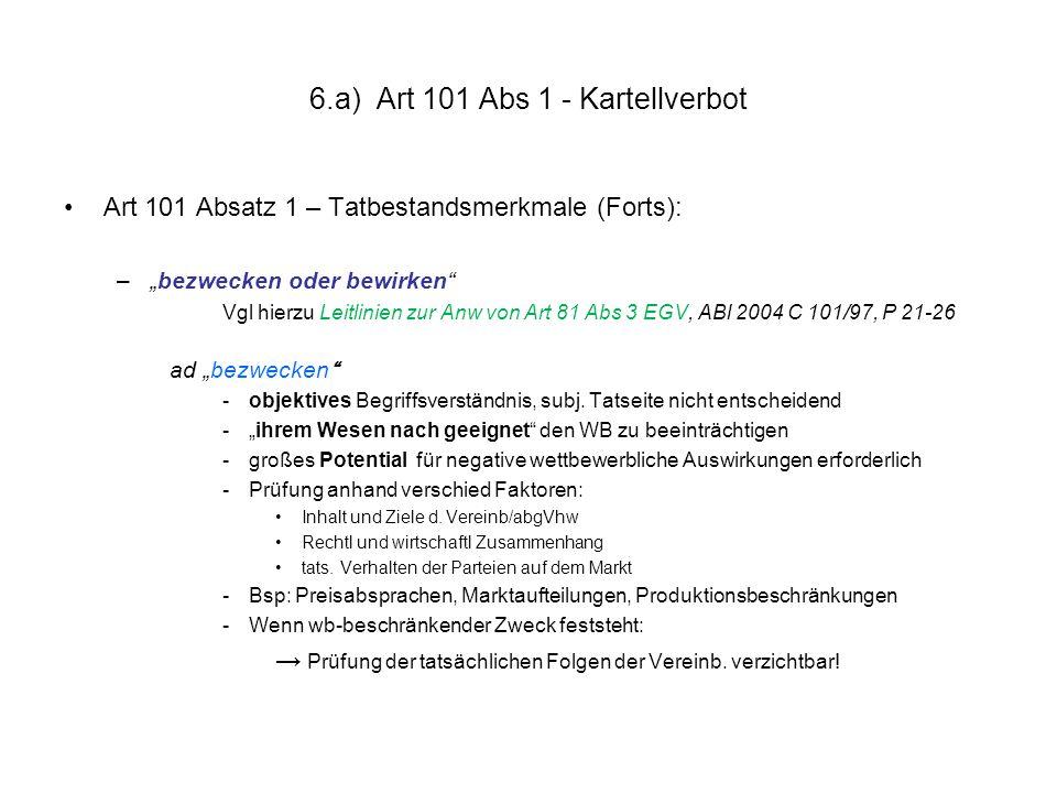 """6.a) Art 101 Abs 1 - Kartellverbot Art 101 Absatz 1 – Tatbestandsmerkmale (Forts): –""""bezwecken oder bewirken"""" Vgl hierzu Leitlinien zur Anw von Art 81"""