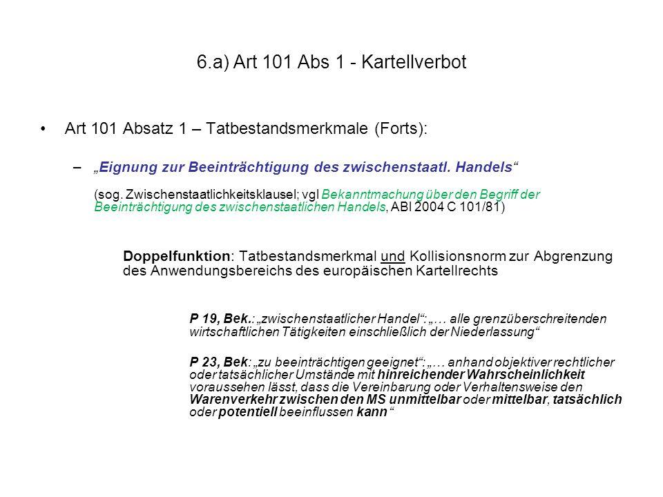 """6.a) Art 101 Abs 1 - Kartellverbot Art 101 Absatz 1 – Tatbestandsmerkmale (Forts): –""""Eignung zur Beeinträchtigung des zwischenstaatl. Handels"""" (sog. Z"""