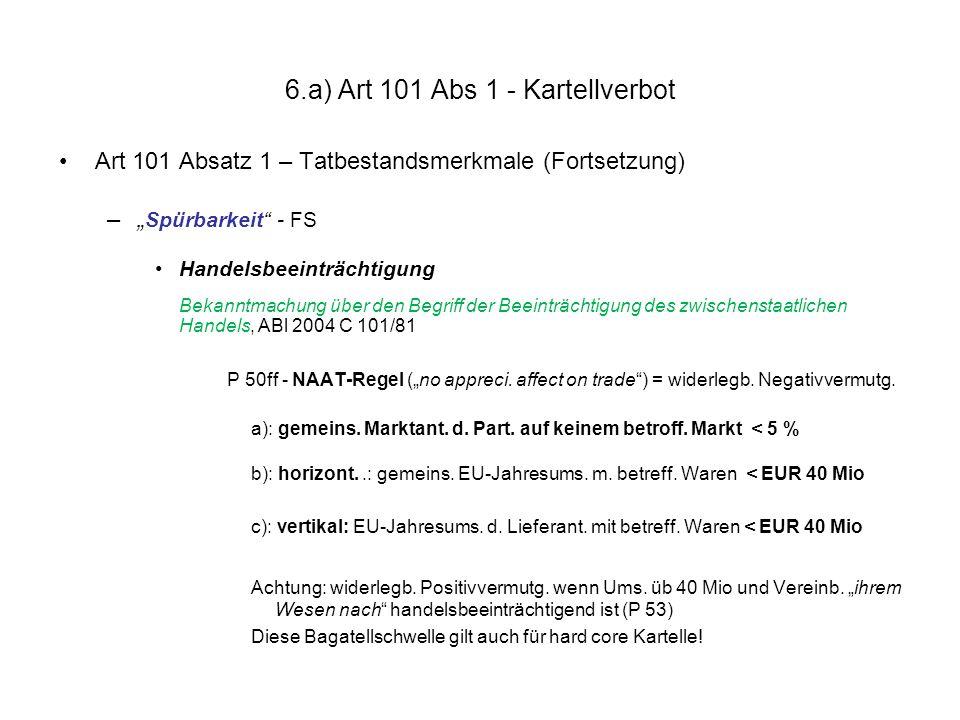 """6.a) Art 101 Abs 1 - Kartellverbot Art 101 Absatz 1 – Tatbestandsmerkmale (Fortsetzung) –"""" Spürbarkeit"""" - FS Handelsbeeinträchtigung Bekanntmachung üb"""