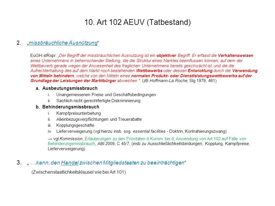 """10. Art 102 AEUV (Tatbestand) 2.""""missbräuchliche Ausnützung"""" EuGH-stRspr: """"Der Begriff der missbräuchlichen Ausnutzung ist ein objektiver Begriff. Er"""