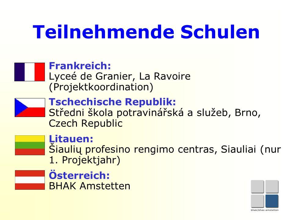 Teilnehmende Schulen Frankreich: Lyceé de Granier, La Ravoire (Projektkoordination) Tschechische Republik: Středni škola potravinářská a služeb, Brno, Czech Republic Litauen: Šiaulių profesino rengimo centras, Siauliai (nur 1.