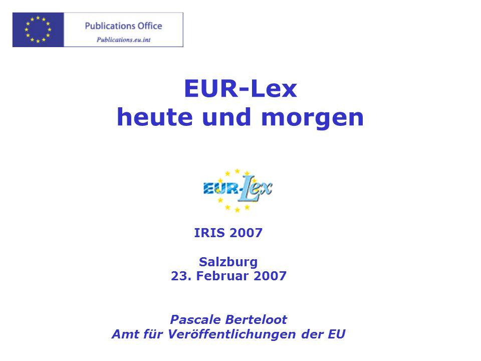 verwaltet durch das Amt für Veröffentlichungen der EU eur-lex.europa.eu pascale.berteloot@publications.europa.eu