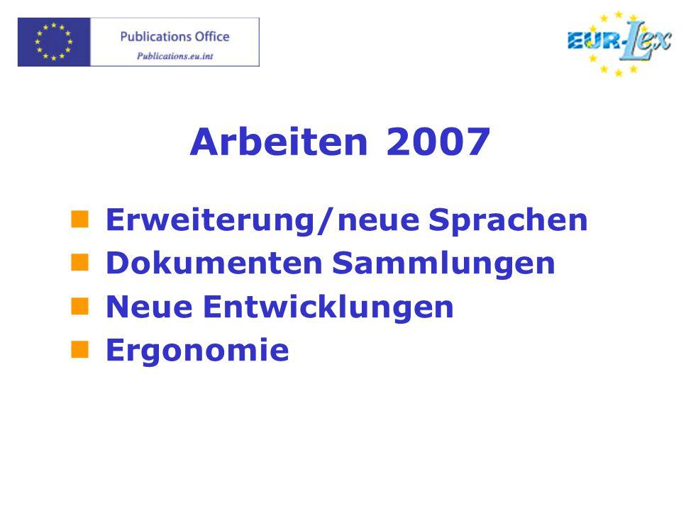 Erweiterung  Integrierung der neuen Sprachen in allen Funktionen  Laden der definitiven Texte des acquis sobald die Sonderausgabe des Amtsblattes vollständig ist