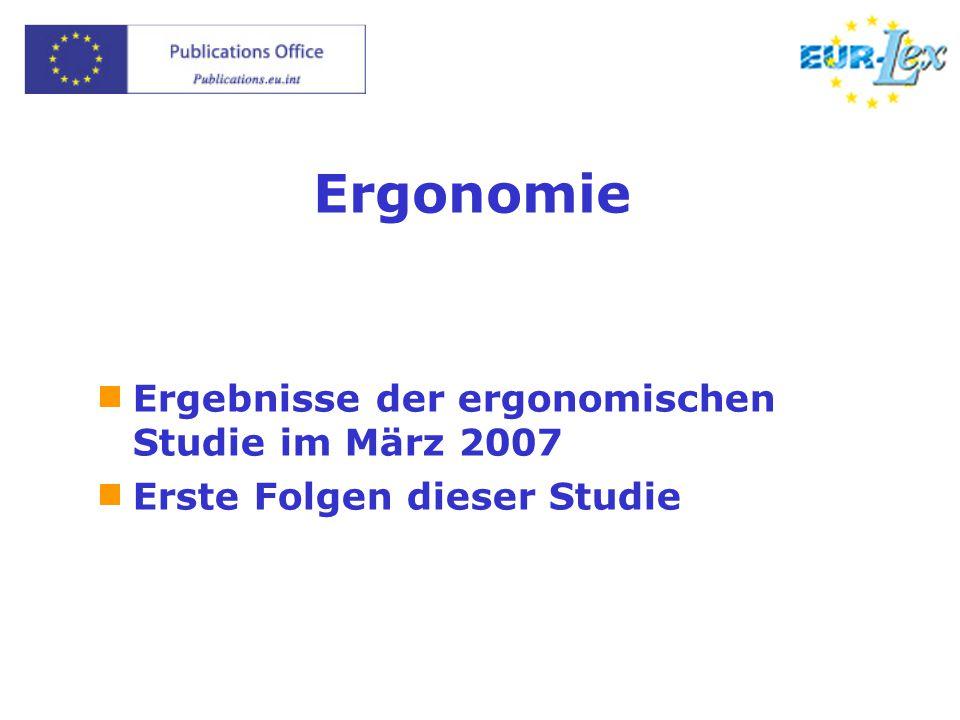 Ergonomie  Ergebnisse der ergonomischen Studie im März 2007  Erste Folgen dieser Studie
