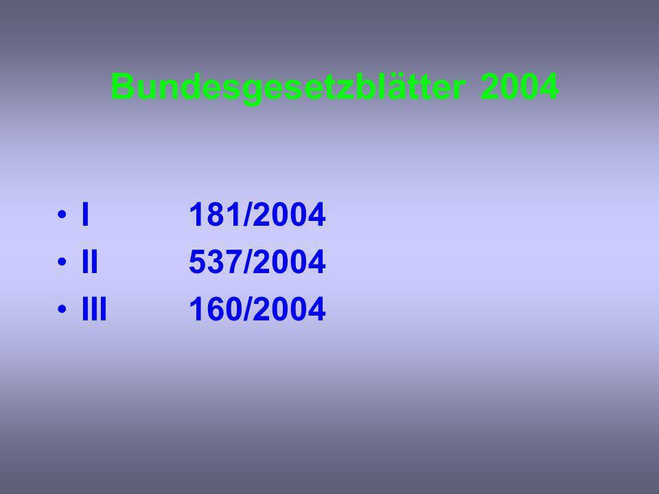 Bundesgesetzblätter 2004 I181/2004 II537/2004 III160/2004