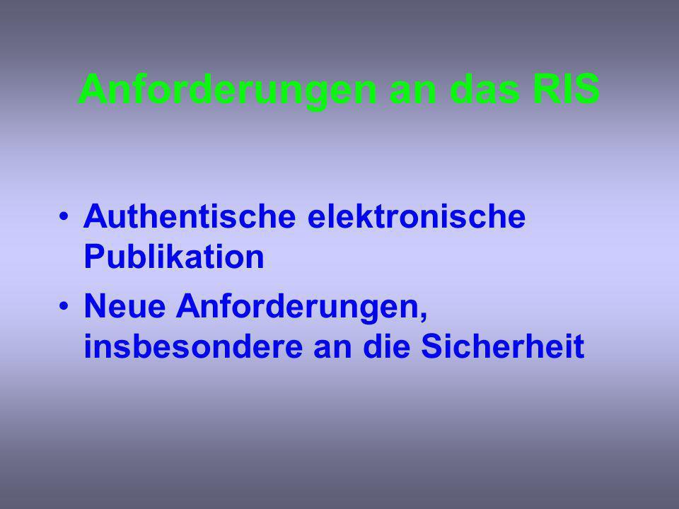 Anforderungen an das RIS Authentische elektronische Publikation Neue Anforderungen, insbesondere an die Sicherheit