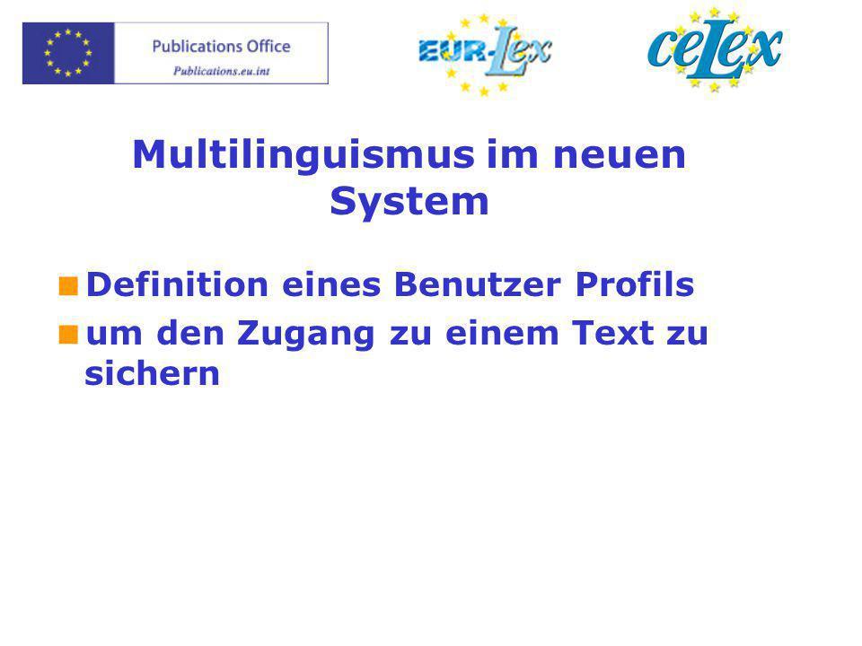 Multilinguismus im neuen System  Definition eines Benutzer Profils  um den Zugang zu einem Text zu sichern