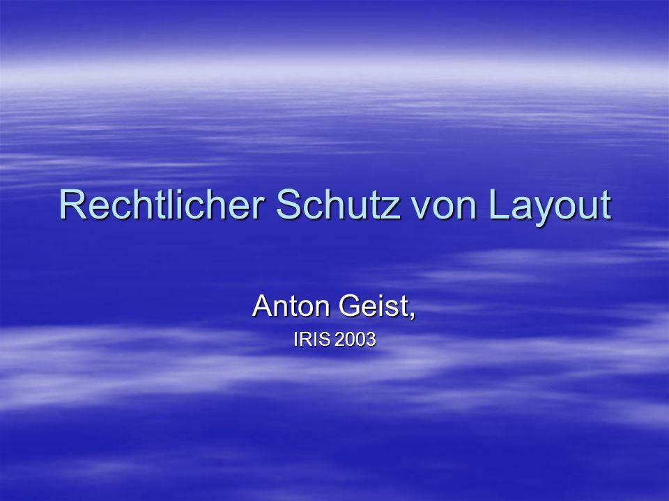 Rechtlicher Schutz von Layout Anton Geist, IRIS 2003