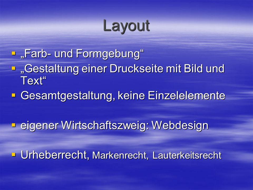 """Layout  """"Farb- und Formgebung  """"Gestaltung einer Druckseite mit Bild und Text  Gesamtgestaltung, keine Einzelelemente  eigener Wirtschaftszweig: Webdesign  Urheberrecht, Markenrecht, Lauterkeitsrecht"""