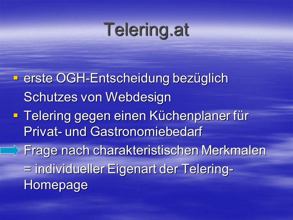 Telering.at  erste OGH-Entscheidung bezüglich Schutzes von Webdesign  Telering gegen einen Küchenplaner für Privat- und Gastronomiebedarf Frage nach charakteristischen Merkmalen = individueller Eigenart der Telering- Homepage