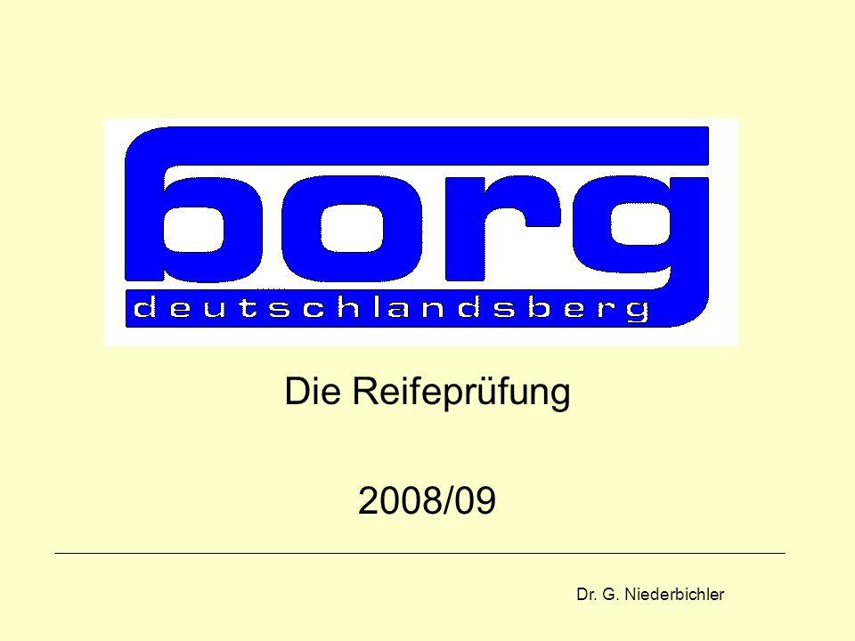 Dr. G. Niederbichler Die Reifeprüfung 2008/09