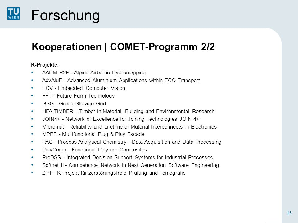 Forschung K-Projekte: AAHM R2P - Alpine Airborne Hydromapping AdvAluE - Advanced Aluminium Applications within ECO Transport ECV - Embedded Computer V