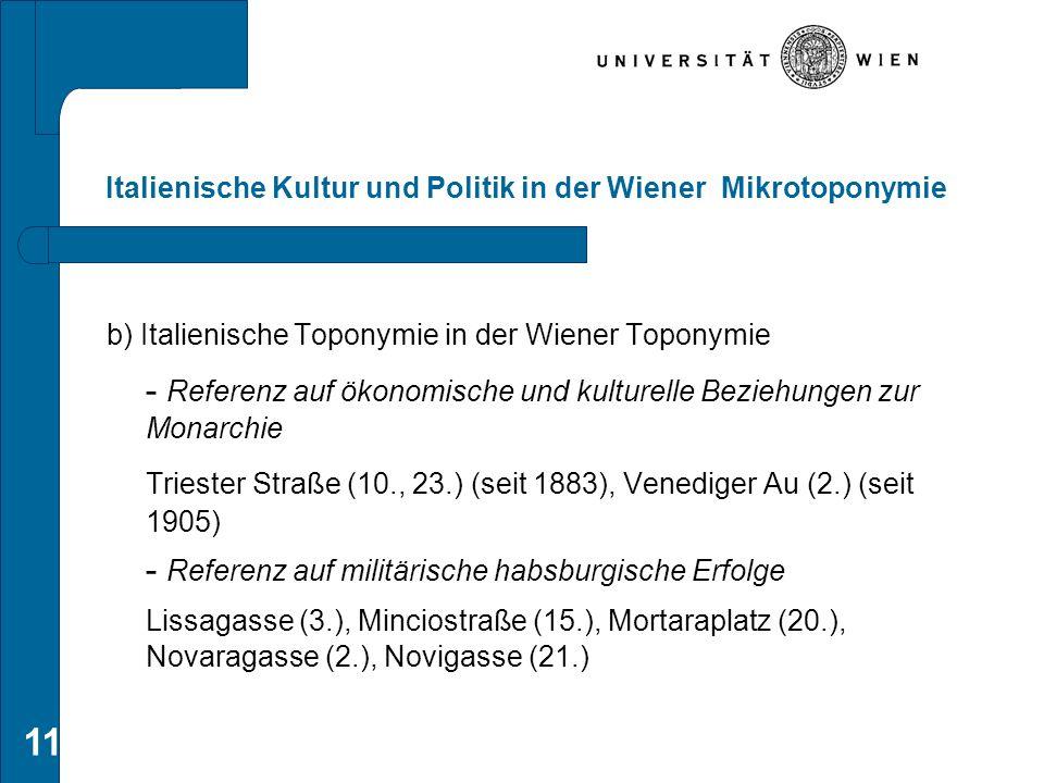 11 Italienische Kultur und Politik in der Wiener Mikrotoponymie b) Italienische Toponymie in der Wiener Toponymie - Referenz auf ökonomische und kultu