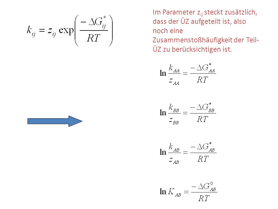 Im Parameter z ij steckt zusätzlich, dass der ÜZ aufgeteilt ist, also noch eine Zusammenstoßhäufigkeit der Teil- ÜZ zu berücksichtigen ist.