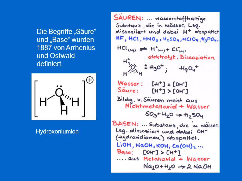 """Die Begriffe """"Säure"""" und """"Base"""" wurden 1887 von Arrhenius und Ostwald definiert. Hydroxoniumion"""