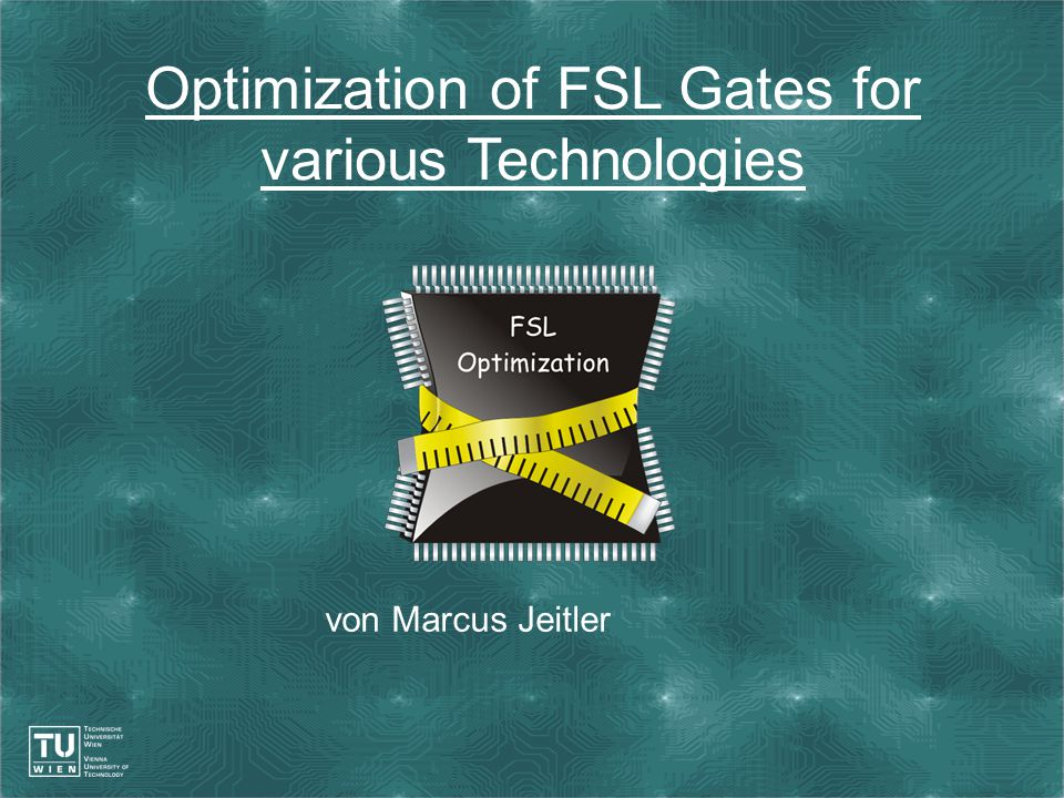 Optimization of FSL Gates for various Technologies von Marcus Jeitler