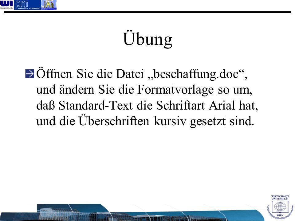"""Übung Öffnen Sie die Datei """"beschaffung.doc"""", und ändern Sie die Formatvorlage so um, daß Standard-Text die Schriftart Arial hat, und die Überschrifte"""