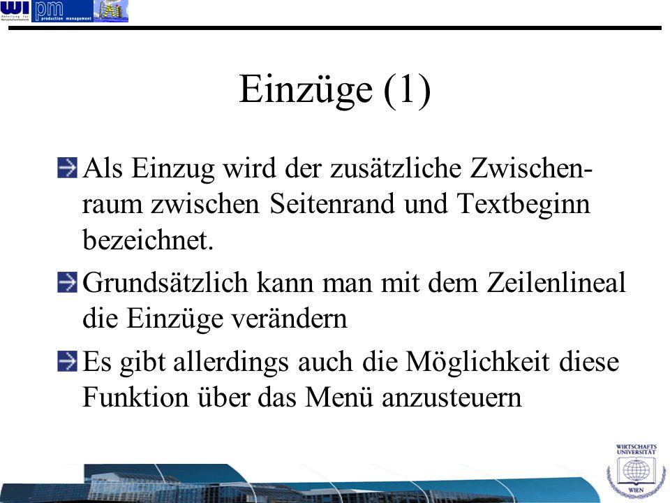 Einzüge (1) Als Einzug wird der zusätzliche Zwischen- raum zwischen Seitenrand und Textbeginn bezeichnet. Grundsätzlich kann man mit dem Zeilenlineal