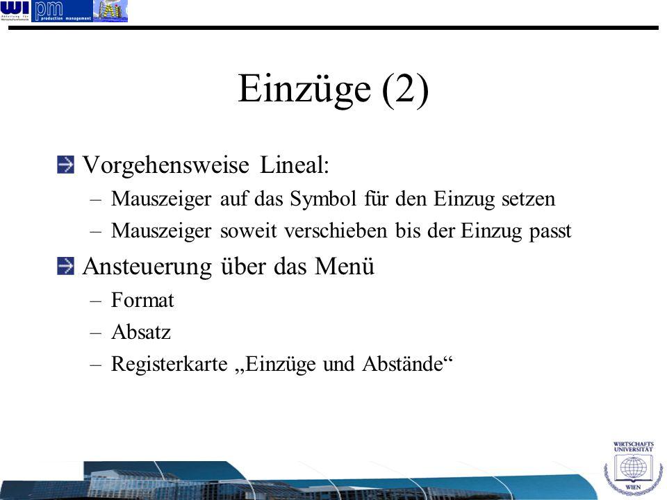 Einzüge (2) Vorgehensweise Lineal: –Mauszeiger auf das Symbol für den Einzug setzen –Mauszeiger soweit verschieben bis der Einzug passt Ansteuerung üb