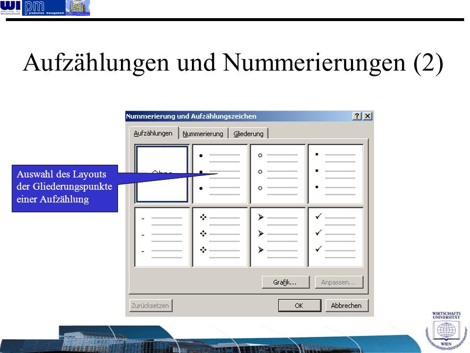 Auswahl des Layouts der Gliederungspunkte einer Aufzählung Aufzählungen und Nummerierungen (2)