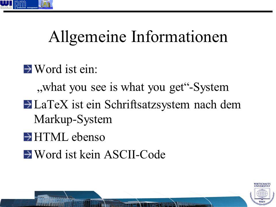 """Allgemeine Informationen Word ist ein: """"what you see is what you get""""-System LaTeX ist ein Schriftsatzsystem nach dem Markup-System HTML ebenso Word i"""