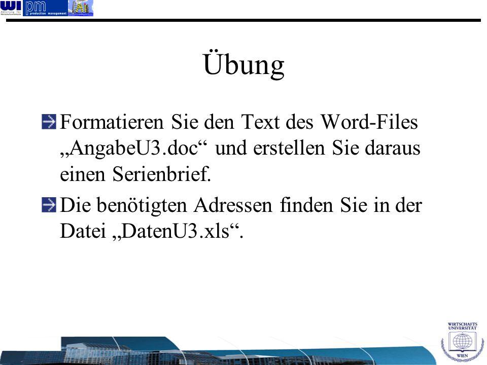 """Übung Formatieren Sie den Text des Word-Files """"AngabeU3.doc"""" und erstellen Sie daraus einen Serienbrief. Die benötigten Adressen finden Sie in der Dat"""
