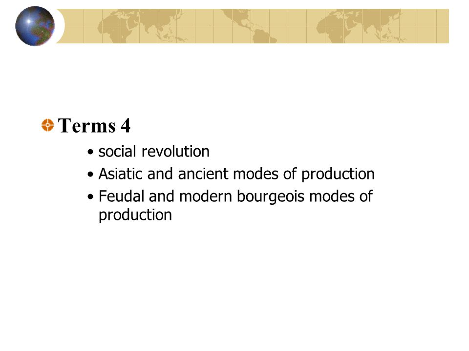 Terms 4 social revolution Asiatic and ancient modes of production Feudal and modern bourgeois modes of production