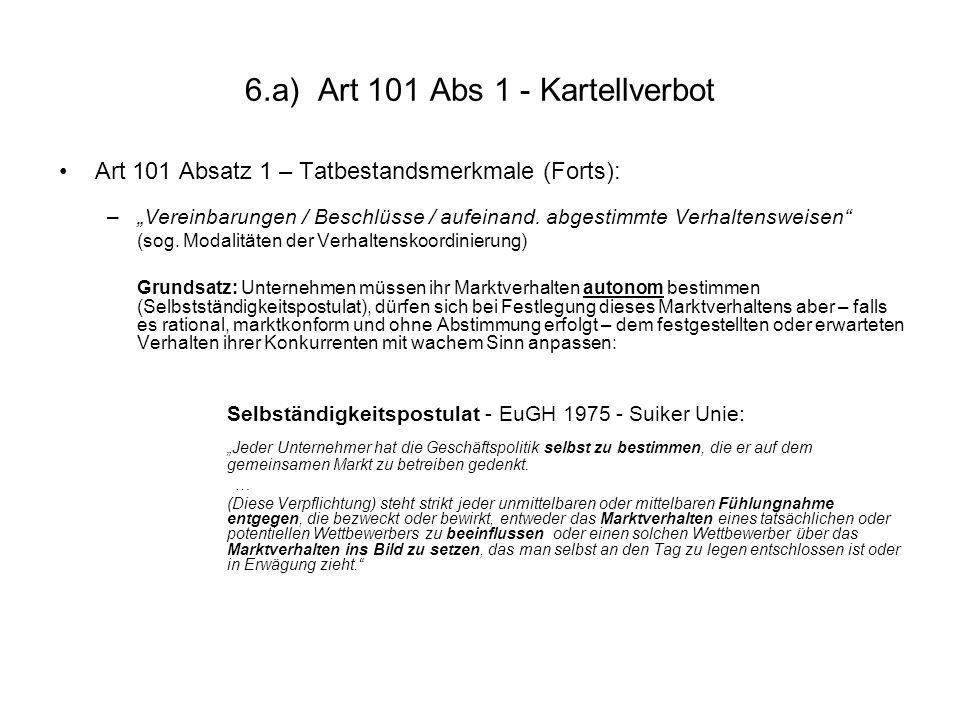 """6.a) Art 101 Abs 1 - Kartellverbot Art 101 Absatz 1 – Tatbestandsmerkmale (Forts): –""""Vereinbarungen / Beschlüsse / aufeinand. abgestimmte Verhaltenswe"""