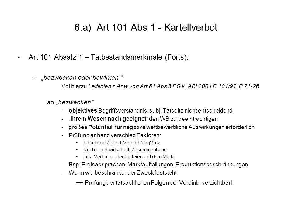 """6.a) Art 101 Abs 1 - Kartellverbot Art 101 Absatz 1 – Tatbestandsmerkmale (Forts): –""""bezwecken oder bewirken """" Vgl hierzu Leitlinien z Anw von Art 81"""