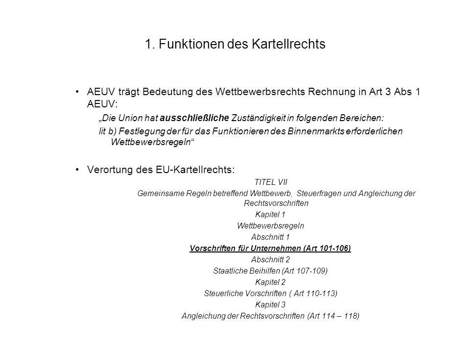 """1. Funktionen des Kartellrechts AEUV trägt Bedeutung des Wettbewerbsrechts Rechnung in Art 3 Abs 1 AEUV: """"Die Union hat ausschließliche Zuständigkeit"""